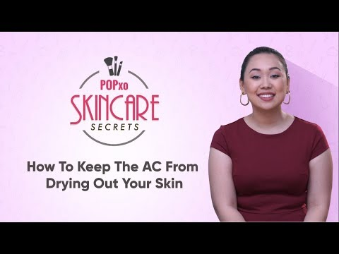 How To Keep The AC From Drying Out Your Skin - POPxo Skincare Secrets